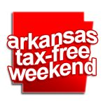 The Annual Arkansas Tax-Free Weekend is August 5th & 6th