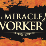"The Royal Theatre presents ""The Miracle Worker,"" Feb 16-26"
