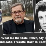 State Police's Secret, My Dad's Bet, and Travolta's Dance Have One Thing in Common