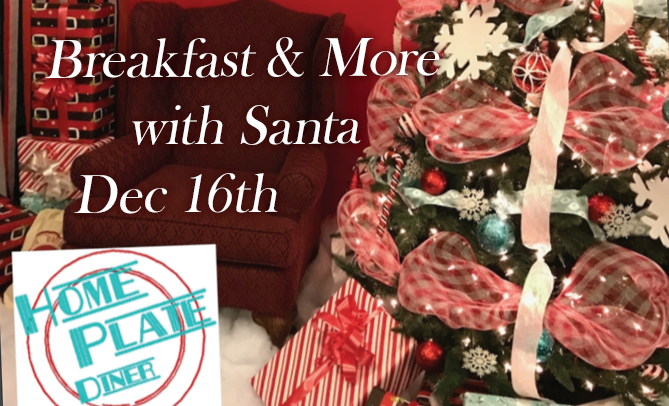 Have breakfast with Santa at Home Plate Diner on Saturday December 16 from 830 u2013 1030 a.m. Bring the family and enjoy Hot Cocoa Bar Letters to Santa and ... & Have Breakfast and More with Santa at Home Plate Diner on Dec 16th