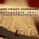 """Crosspointe Church to Host """"Good Friday Experience"""" March 30th"""