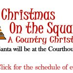 See the Schedule on Events at the Courthouse for Christmas on the Square